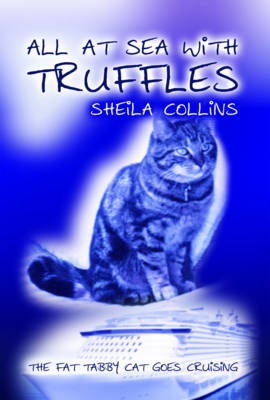 All at Sea with Truffles: The Fat Tabby Cat Goes Cruising (Hardback)