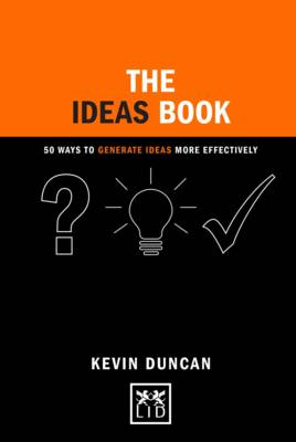 The Ideas Book: 50 Ways to Generate Ideas Visually - Concise Advice (Hardback)