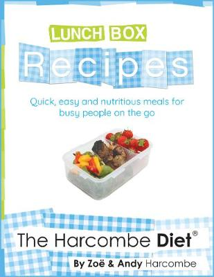 The Harcombe Diet: Lunch Box Recipes: Quick, easy and nutritious meals for busy people on the go (Paperback)