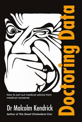 Doctoring Data: How to Sort Out Medical Advice from Medical Nonsense (Paperback)