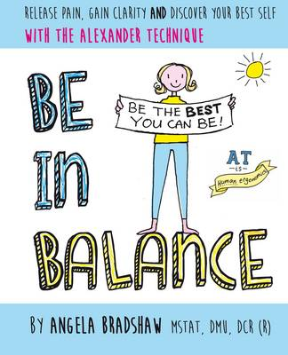 Be in Balance: A Simple Introduction to the Alexander Technique (Paperback)