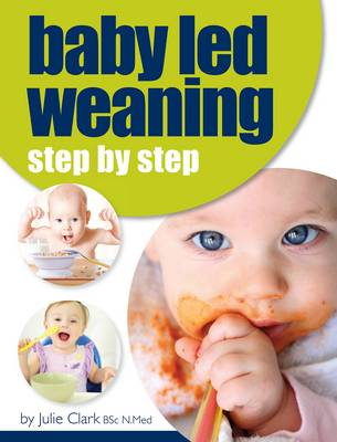 Baby Led Weaning: Step by Step (Paperback)