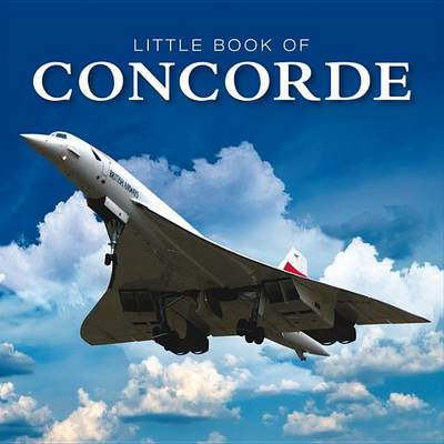 Little Book of Concorde (Hardback)