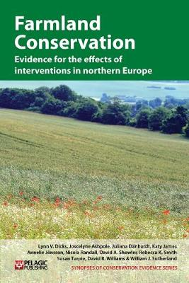 Farmland Conservation: Evidence for the effects of interventions in northern and western Europe - Synopses of Conservation Evidence Vol. 3 (Paperback)