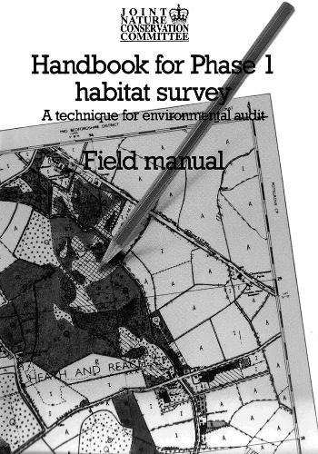 Handbook for Phase 1 Habitat Survey - Field Manual: A technique for environmental audit (Paperback)
