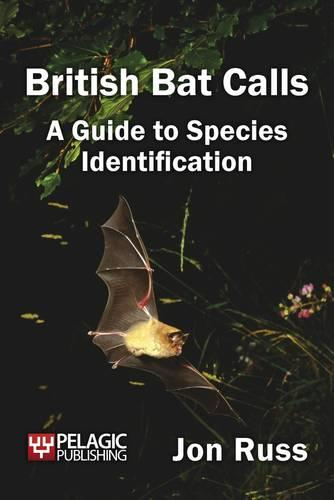 British Bat Calls: A Guide to Species Identification (Paperback)