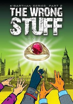 The Wrong Stuff - K'Barthan Trilogy 2 (Paperback)