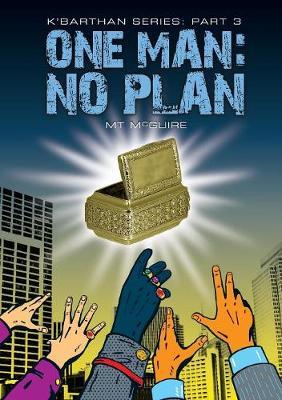 One Man: No Plan - K'Barthan Trilogy 3 (Paperback)