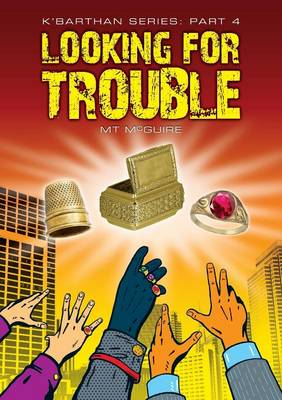 Looking for Trouble: K'Barthan Trilogy Part 4 - K'Barthan Trilogy 4 (Paperback)