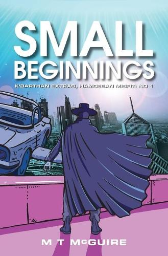 Small Beginnings - K'Barthan Extras, Hamgeean Misfit: No 1 1 (Paperback)