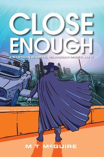 Close Enough - K'Barthan Extras, Hamgeean Misfit 3 (Paperback)