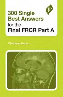 300 Single Best Answers for the Final FRCR Part A (Paperback)