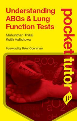 Pocket Tutor Understanding ABGs and Lung Function Tests - Pocket Tutor series (Paperback)