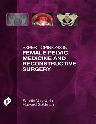 Expert Opinions in Female Pelvic Medicine and Reconstructive Surgery (Hardback)