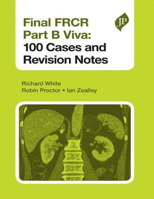 Final FRCR Part B Viva: 100 Cases and Revision Notes (Paperback)