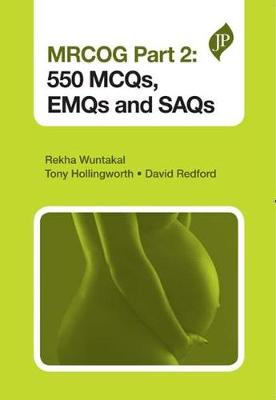 MRCOG Part 2: 550 MCQs, EMQs and SAQs (Paperback)
