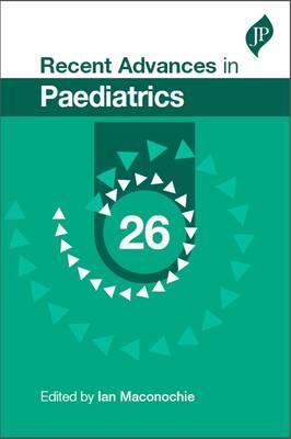 Recent Advances in Paediatrics: 26 (Paperback)