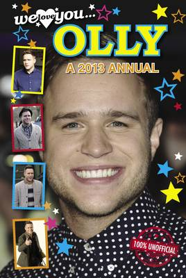 We Love You Olly Murs Annual 2013 (Hardback)