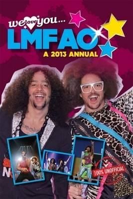 We Love You LMFAO Annual 2013 (Hardback)