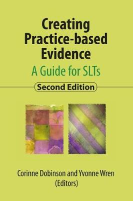 Creating Practice-based Evidence 2019: A Guide for SLTs, 2nd edition (Paperback)
