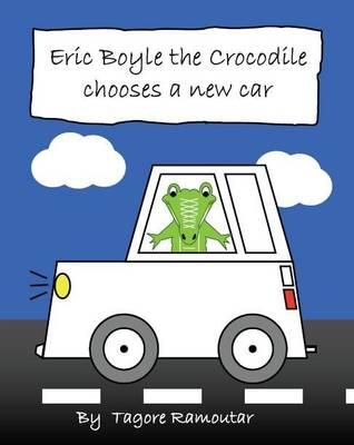 Eric Boyle the Crocodile Chooses a New Car (Paperback)