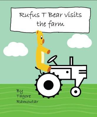 Rufus T Bear Visits the Farm (Paperback)