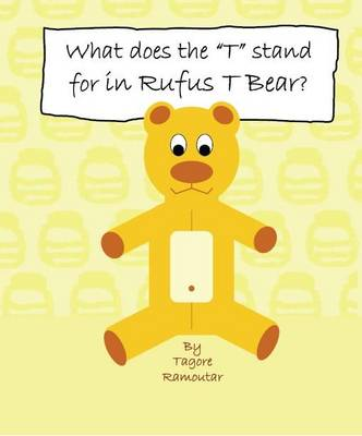"""What Does the """"T"""" Stand for in Rufus T Bear (Paperback)"""
