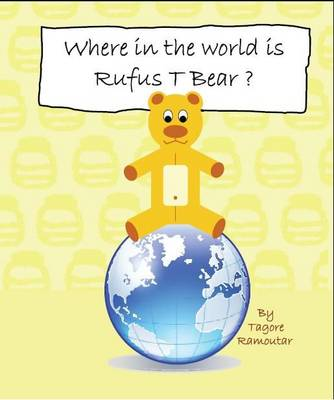 Where in the World is Rufus T Bear? (Paperback)
