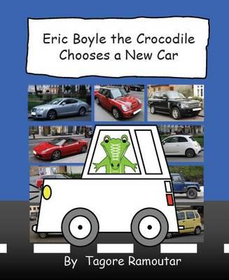 Eric Boyle the Crocodile Chooses a New Car (Paperback)