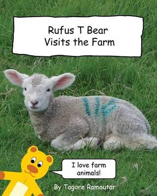 Rufus T Bear Visits the Farm (Paperback)