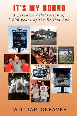 It's My Round: A Personal Celebration of 2,000 Years of the British Pub (Paperback)