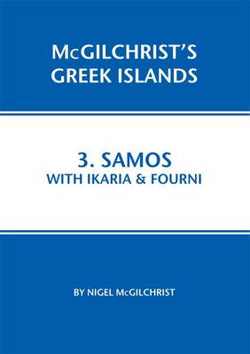 Samos with Ikaria & Fourni: 3 - McGilchrist's Greek Islands v. 3 (Paperback)
