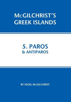 Paros and Antiparos: 5 - McGilchrist's Greek Islands 5 (Paperback)