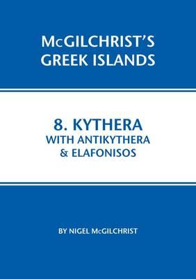 Kythera with Antikythera & Elafonisos - McGilchrist's Greek Islands 8 (Paperback)