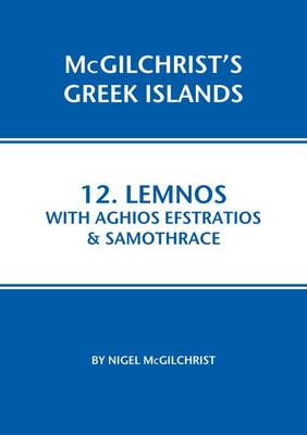 Lemnos with Aghios Efstraios & Samothrace - McGilchrist's Greek Islands 12 (Paperback)