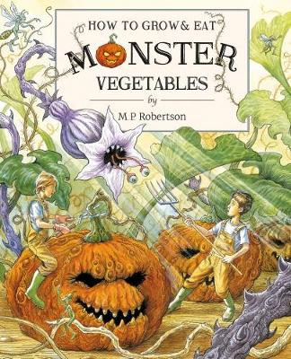 How To Grow And Eat Monster Vegetables (Hardback)