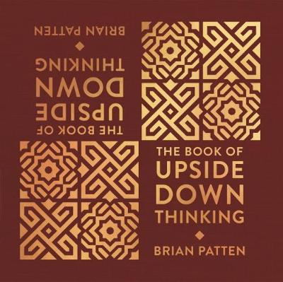 The Book Of Upside Down Thinking: a magical & unexpected collection by poet Brian Patten (Hardback)