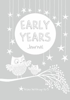 Early Years: Grey: Baby to 5 year record journal (Hardback)