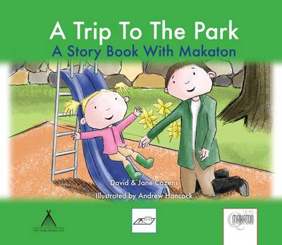 A Trip to the Park: A Story Book with Makaton - Days Out 4 (Paperback)