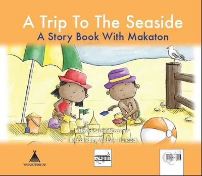A Trip To The Seaside: A Story Book with Makaton - Days Out 2 (Paperback)