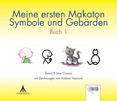 Meine Ersten Makaton Symbole und Gebarden: Buch 1 - Meine Ersten Makaton Symbole und Gebarden 3 (Paperback)