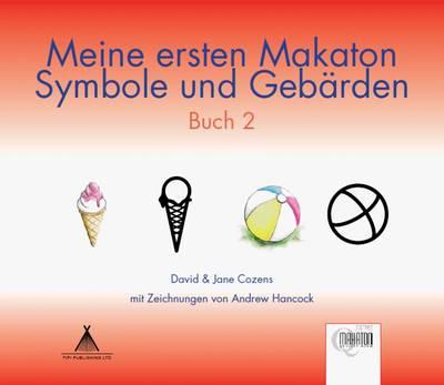 Meine Ersten Makaton Symbole und Gebarden: Buch 2 - Meine Ersten Makaton Symbole und Gebarden 3 (Paperback)