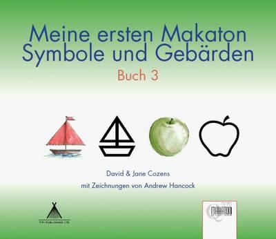 Meine Ersten Makaton Symbole und Gebarden: Buch 3 - Meine Ersten Makaton Symbole und Gebarden 3 (Paperback)