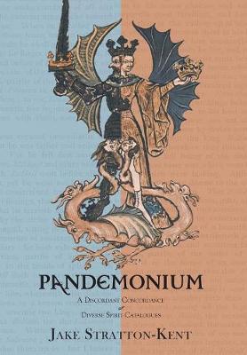 Pandemonium: A Discordant Concordance of Diverse Spirit Catalogues (Hardback)