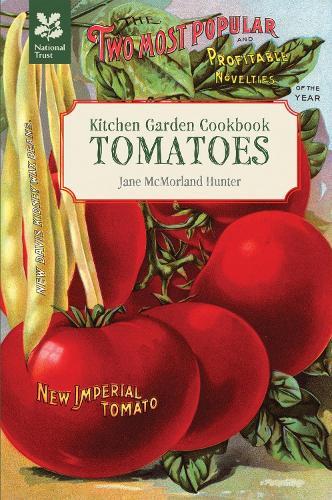 Kitchen Garden Cookbook: Tomatoes - National Trust Food (Paperback)
