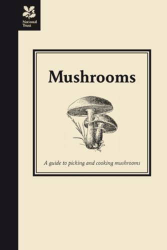 Mushrooms: A guide to picking and cooking mushrooms (Hardback)