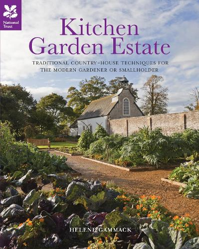 Kitchen Garden Estate: Traditional country-house techniques for the modern gardener or smallholder - National Trust Home & Garden (Hardback)