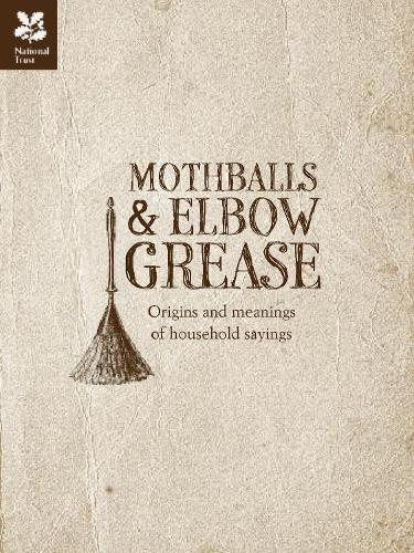 Mothballs and Elbow Grease - National Trust History & Heritage (Hardback)