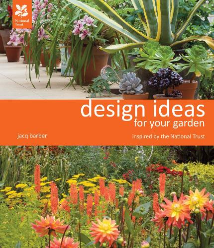 Design Ideas for Your Garden: Inspired by the National Trust - National Trust Home & Garden (Hardback)