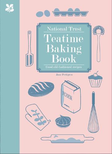 National Trust Teatime Baking Book: Good Old-fashioned Recipes - National Trust Food (Hardback)